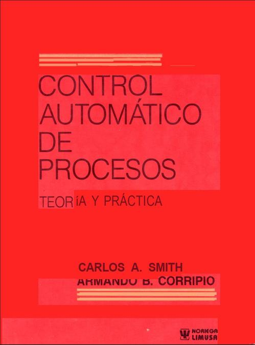 Smith, C.A., and Corripio, A.B., 1997, Principles and Practice of Automatic Process Control, 2nd ed., John Wiley & Sons, Inc., USA.