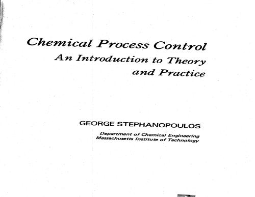 Stephanopoulos, G., 1984, Chemical Process Controll: An Introduction to Theory and Practice, PTR. Prentice-Hall, Inc., A Simon and Shuster Company, New Jersey.